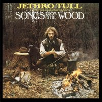 Songs From The Wood — Jethro Tull
