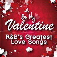 Be My Valentine - R&B's Greatest Love Songs — Robert Knight