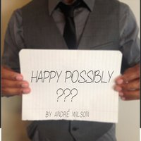 Happy Possibly — Andre Wilson
