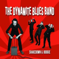 Shakedown & Boogie — The Dynamite Blues Band