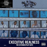 Executive Realness: The Extended Play Suite — I.K.P.