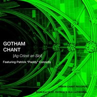 Ag Criost an Siol (feat. Paddy Connolly) — Gotham Chant