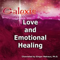 Love and Emotional Healing — Galexis