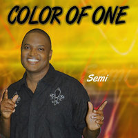 Color of One — SEMI
