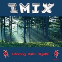 Dancing With Myself — Imix
