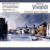 Vivaldi: Concerti pour piccolo — Антонио Вивальди, Jean-louis Beaumadier, Philippe Pierlot, Orchestre National De France