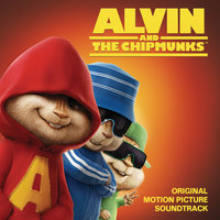«Элвин и бурундуки» — Alvin And The Chipmunks