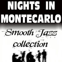 Nights In Montecarlo, Smooth Jazz Collection — сборник