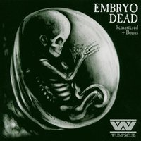 Embryodead — :Wumpscut: