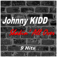 Shakin' All Over — Johnny Kidd
