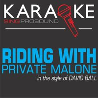 Riding with Private Malone (In the Style of David Ball) — Karaoke