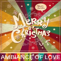 Merry Christmas Ambiance Of Love — сборник