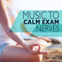 Music to Calm Exam Nerves — Studying Music, Studying Music and Study Music, Study Music Group, Studying Music|Study Music Group|Studying Music and Study Music