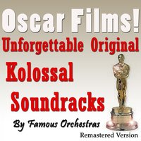 Oscar Films! Unforgettable Original Kolossal Soundracks By Famous Orchestras — Фредерик Лоу