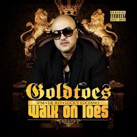 Walk On Toes (feat. SPM, Lil Ro, & Lucky Luciano) — Goldtoes, Goldtoes feat. SPM, Lil Ro, & Lucky Luciano