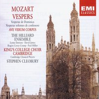 Verspers/ Ave Verum Corpus - Mozart — Вольфганг Амадей Моцарт, Lynne Dawson/David James/Rogers Covey-Crump/Paul Hillier/Choir Of King's College, Cambridge/Cambridge Classical Players/Stephen Cleobury