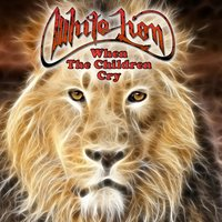 When The Children Cry — White Lion