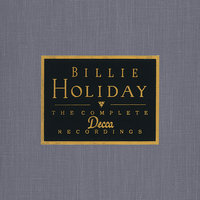 The Complete Decca Recordings — Billie Holiday