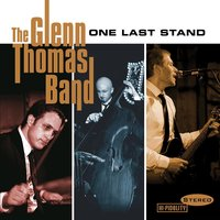 One Last Stand — The Glenn Thomas Band