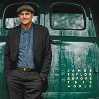 Before This World — James Taylor