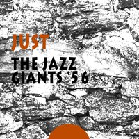 Just — The Jazz Giants '56, Pres And Teddy