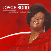 Nice To Have You Back Again — Joyce Bond