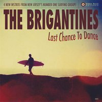 Last Chance to Dance — The Brigantines