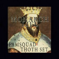 Monarch Life — Famsquad, Thoth Set