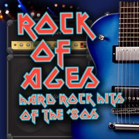 Rock Of Ages - Hard Rock Hits Of The '80s — сборник