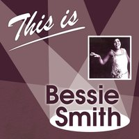 This Is... — Bessie Smith