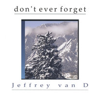 Don't Ever Forget — Jeffrey van D
