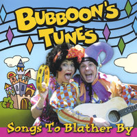 Songs To Blather By — Bubboon's Tunes
