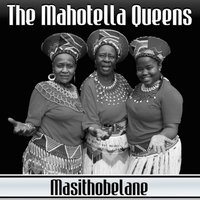 Asithobelane — The Mahotella Queens