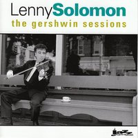 The Gershwin Sessions — Lenny Soloman