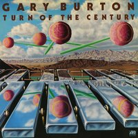 Turn Of The Century — Gary Burton