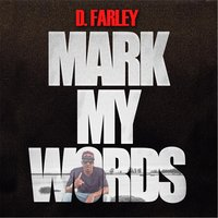 Mark My Words — D. Farley
