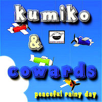 Peaceful Rainy Day — Kumiko & Cowards