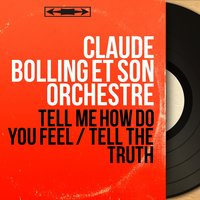 Tell Me How Do You Feel / Tell the Truth — Claude Bolling Et Son Orchestre, Gerard Badini