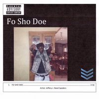 Fo Sho Doe — Jeffery J. Reed Sanders