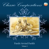Classic Compositions (Volume 2) — Arvind Parikh