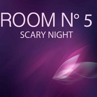 Scary Night — Room N° 5