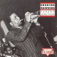 Tuxedo Junction — Erskine Hawkins & His Orchestra