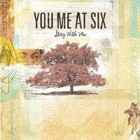 Stay With Me — You Me At Six