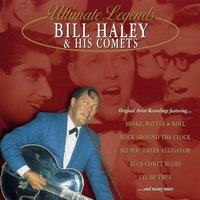 Ultimate Legends: Bill Haley & His Comets — Bill Haley & The Comets