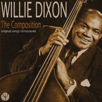Willie Dixon: The Composition — сборник