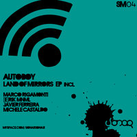 Land Of Mirrors Ep — Autoboy