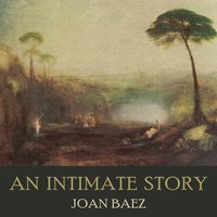 An Intimate Story — Joan Baez, Peter, Paul & Mary, peter, Joan Baez, Peter, Paul & Mary