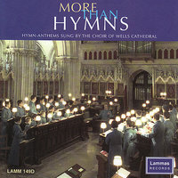 More Than Hymns — Wells Cathedral Choir, Malcolm Archer