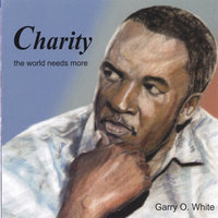 Charity (new) — Garry O. White