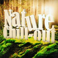Nature Chill Out — Relaxing With Sounds of Nature and Spa Music Natural White Noise Sound Therapy